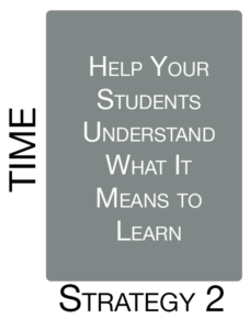 Strategy 2: Help Your Students Understand What it Means to Learn