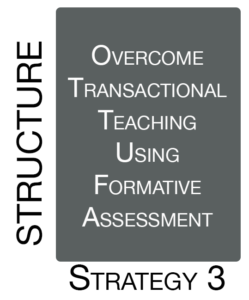 Strategy 3: Overcome Transactional Teaching Using Formative Assessment